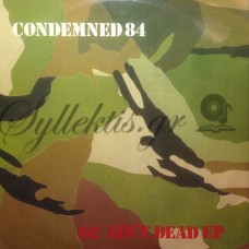 Condemned 84 - Oi! Ain't Dead EP
