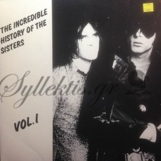 The Sisters Of Mercy - The Incredible History Of The Sisters Vol. I