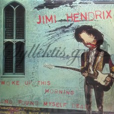 Hendrix Jimi - Woke Up This Morning And Found Myself Dead
