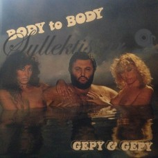 Gepy & Gepy ‎– Body To Body