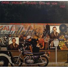 Oasis / Πιτσιλαδής Βαγγέλης - Call Me Now