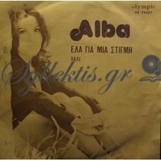 Alba - Έλα Για Μια Στιγμή / Πάλι