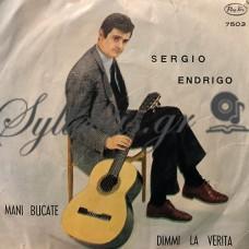 Sergio Endrigo – Mani Bucate / Dimmi La Verità