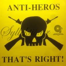 Anti-Heros - That's Right!