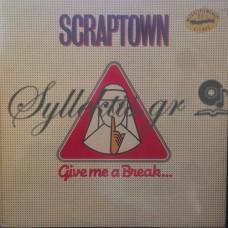 Scraptown – Give Me A Break